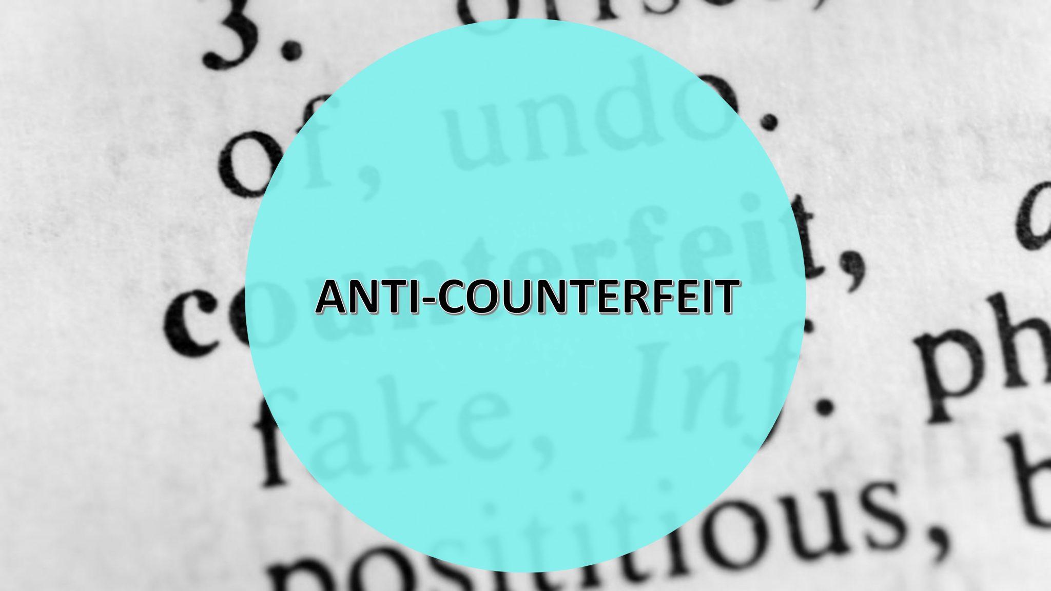 Anti Counterfeit